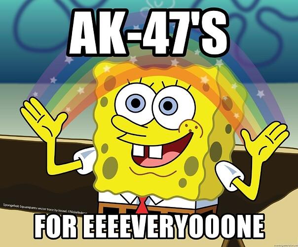 ak-47s-for-eeeeveryooone